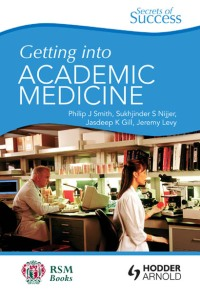 Secrets of Success : Getting into Academic Medicine