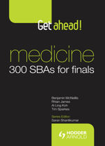 Get Ahead! Medicine 300 SBAs for Finals