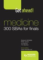 Get Ahead! Medicine 300 SBAs for Finals
