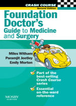 Crash Course : Foundation Doctor's Guide to Medicine and Surgery